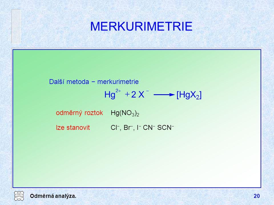 MERKURIMETRIE [HgX2] 2 X Hg + Další metoda − merkurimetrie